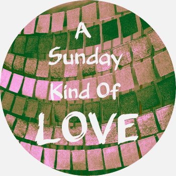 A Sunday Kind Of Love