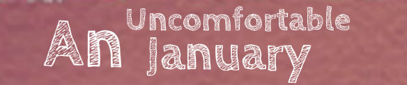 An Uncomfrotable January2
